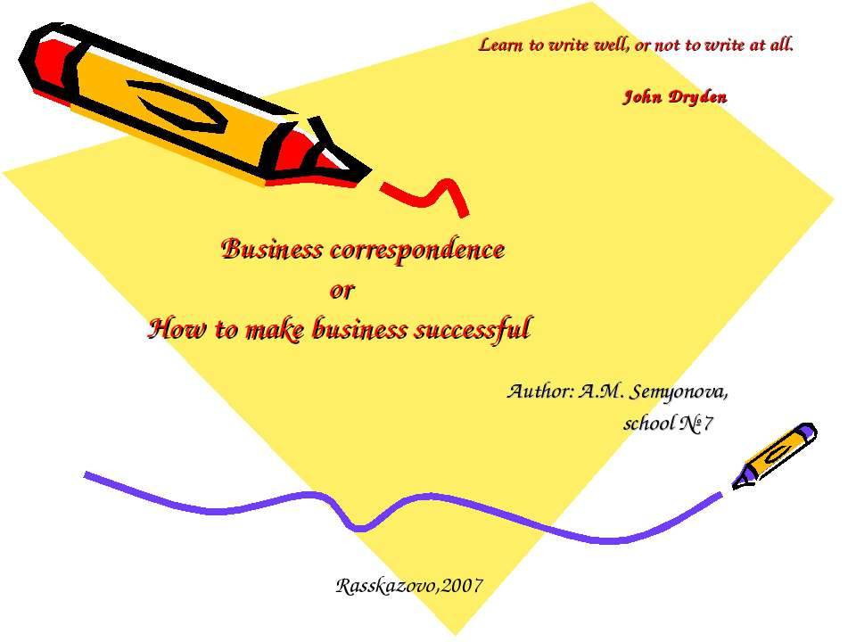 Business correspondence or How to make business successful Author: A.M. Semyo...