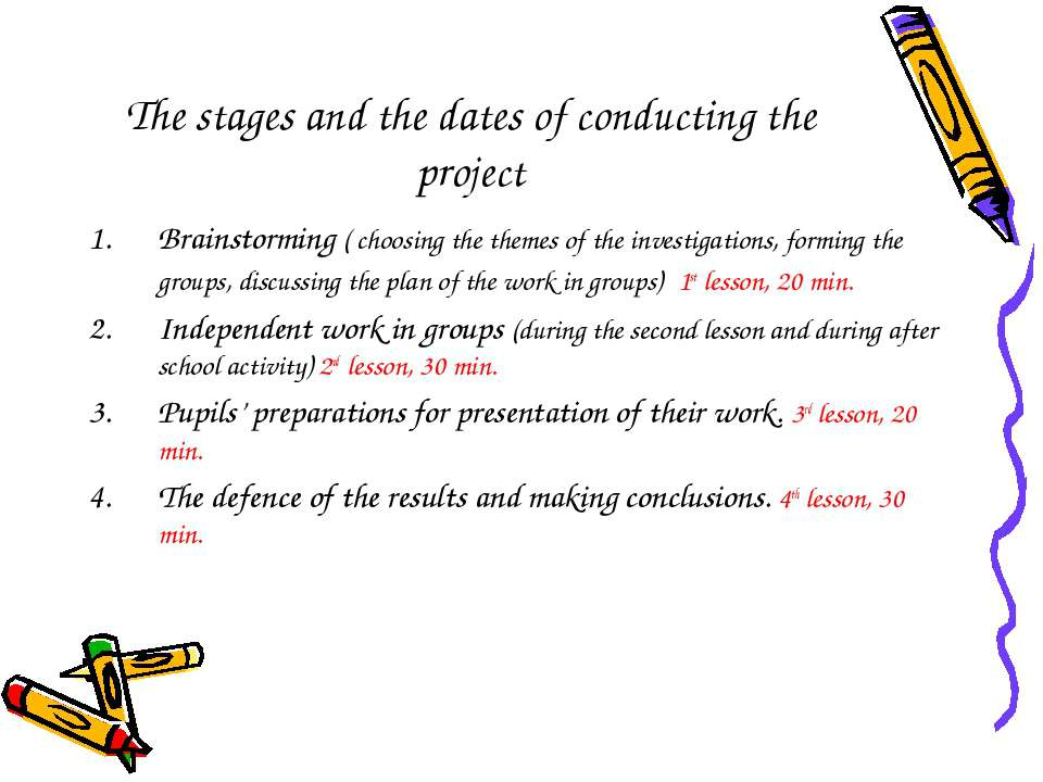 The stages and the dates of conducting the project Brainstorming ( choosing t...