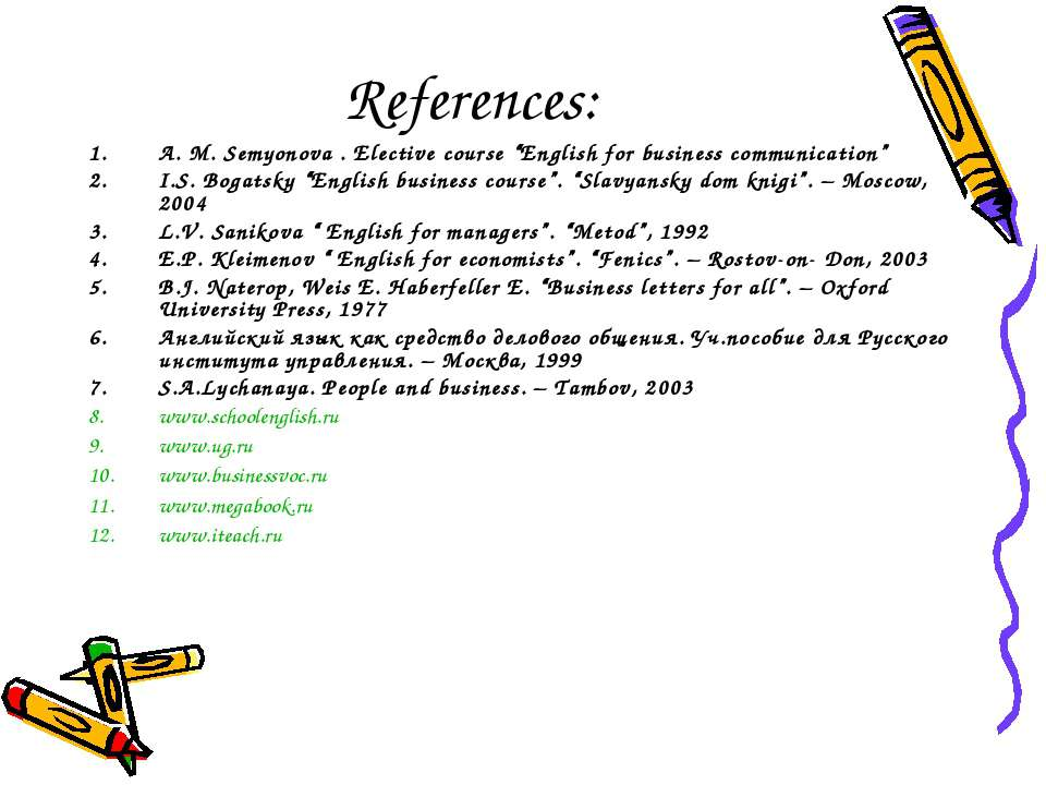 "References: A. M. Semyonova . Elective course ""English for business communica..."