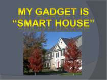 "My gadget is ""smart house"""