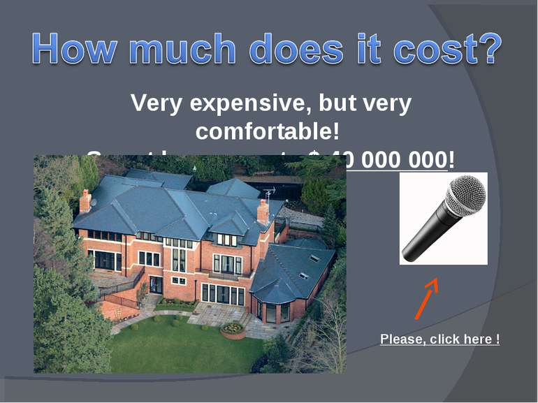 Very expensive, but very comfortable! Smart house costs $ 40 000 000! Please,...
