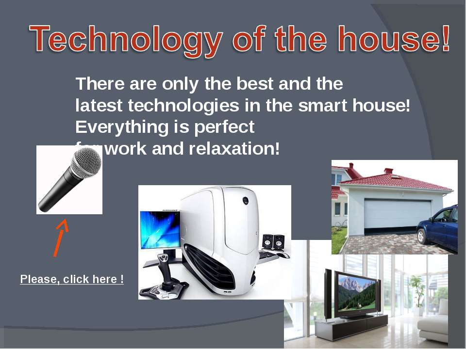 There are only the best and the latest technologies in the smart house! Every...