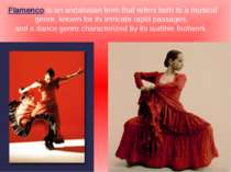 Flamenco is an andalusian term that refers both to a musical genre, known for...