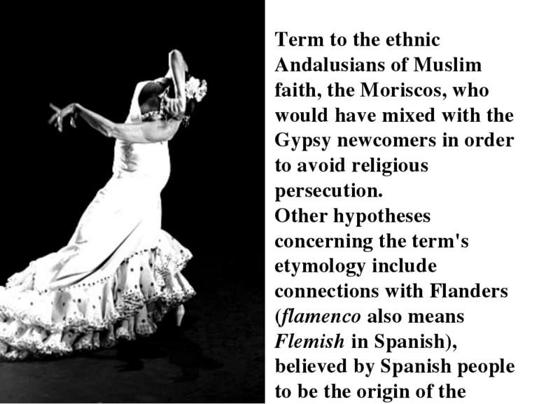 Term to the ethnic Andalusians of Muslim faith, the Moriscos, who would have ...