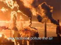 Big factories pollute the air