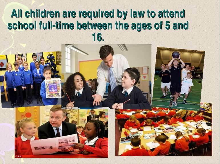 All children are required by law to attend school full-time between the ages ...