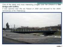 One of the latest and most interesting bridges over the Okkervil is The Bridg...
