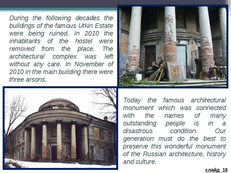 During the following decades the buildings of the famous Utkin Estate were be...