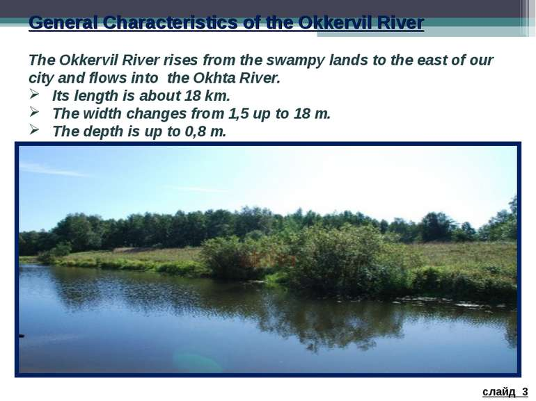 General Characteristics of the Okkervil River The Okkervil River rises from t...