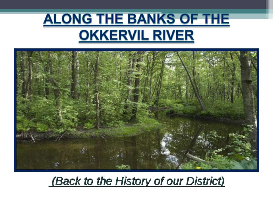 (Back to the History of our District)