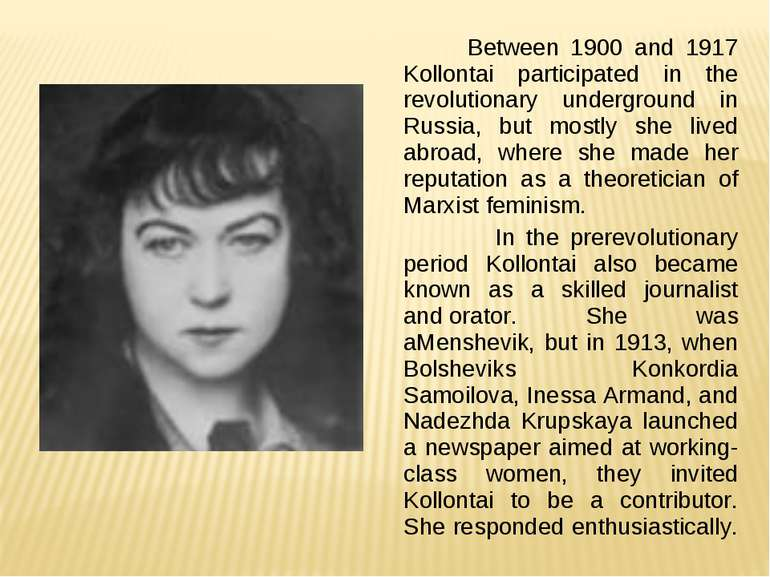 Between 1900 and 1917 Kollontai participated in the revolutionary underground...