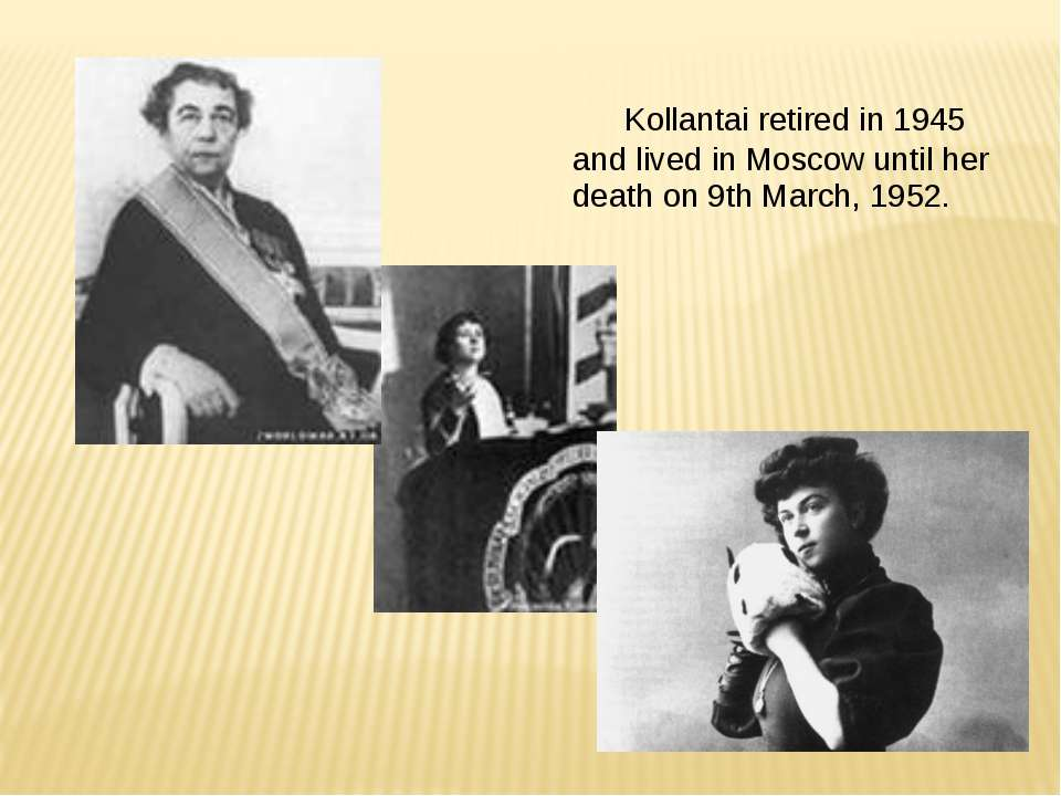 Kollantai retired in 1945 and lived in Moscow until her death on 9th March, 1...