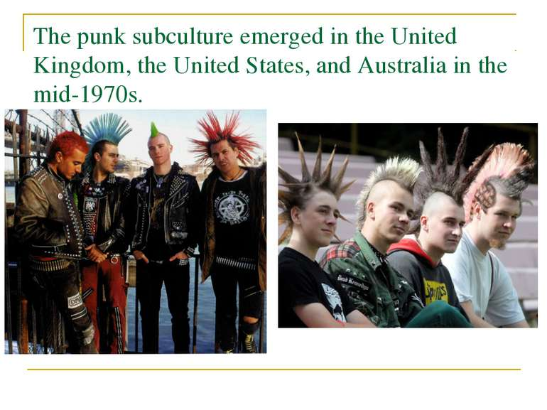 The punk subculture emerged in the United Kingdom, the United States, and Aus...