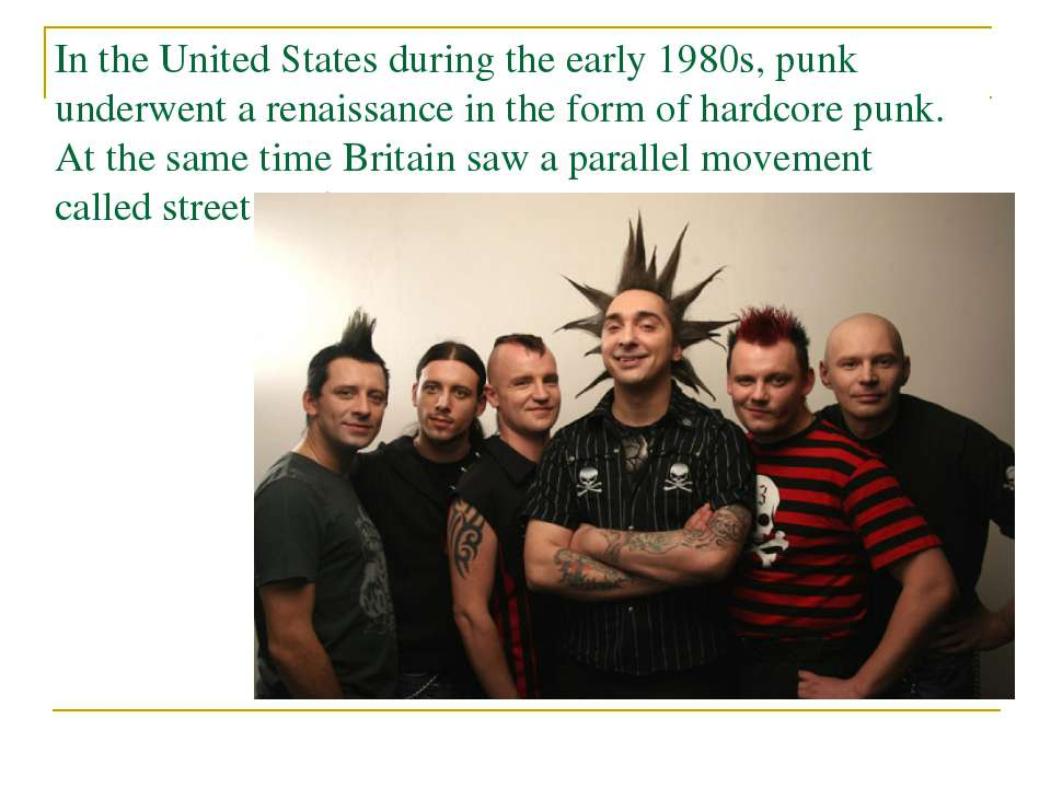 In the United States during the early 1980s, punk underwent a renaissance in ...