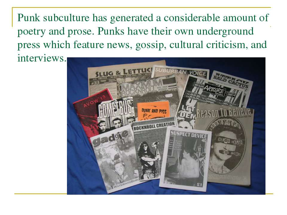 Punk subculture has generated a considerable amount of poetry and prose. Punk...