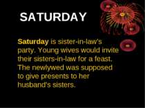 SATURDAY Saturday is sister-in-law's party. Young wives would invite their si...