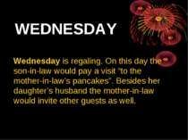 WEDNESDAY Wednesday is regaling. On this day the son-in-law would pay a visit...