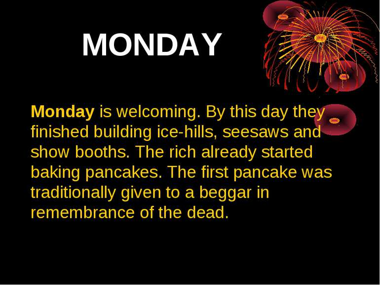 MONDAY Monday is welcoming. By this day they finished building ice-hills, see...