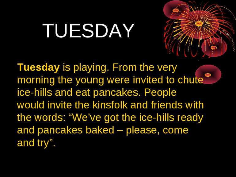 TUESDAY Tuesday is playing. From the very morning the young were invited to c...