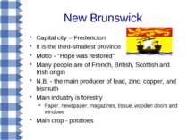 New Brunswick Capital city – Fredericton It is the third-smallest province Mo...