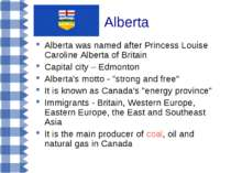 Alberta Alberta was named after Princess Louise Caroline Alberta of Britain C...