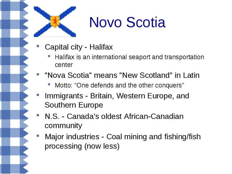 Novo Scotia Capital city - Halifax Halifax is an international seaport and tr...