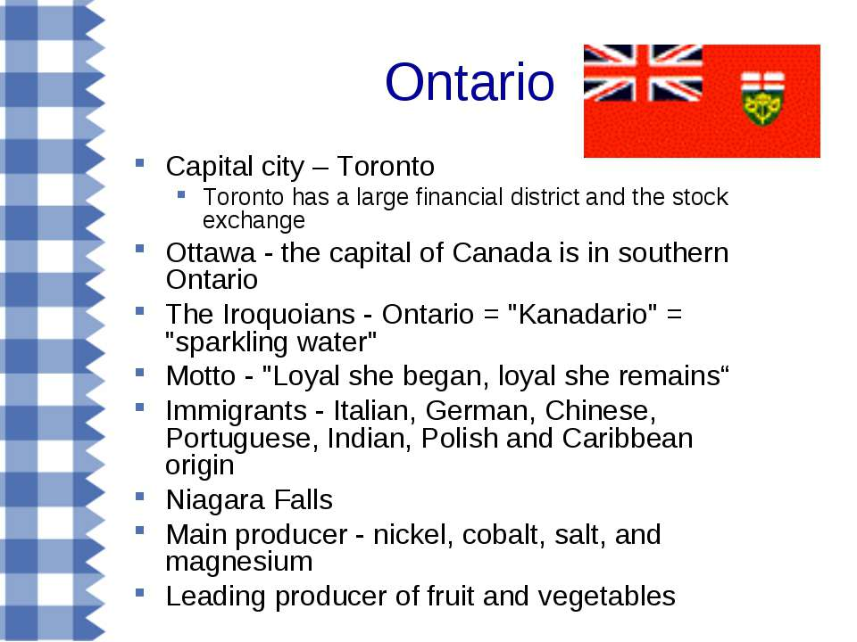 Ontario Capital city – Toronto Toronto has a large financial district and the...