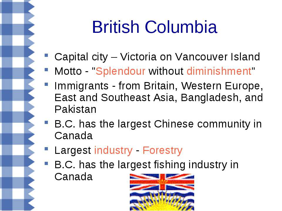 "British Columbia Capital city – Victoria on Vancouver Island Motto - ""Splendo..."