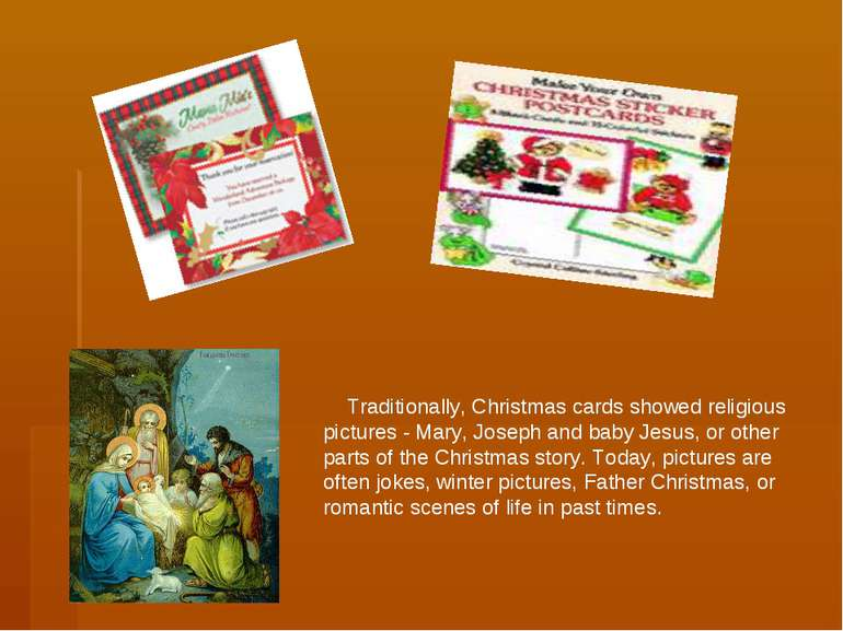 Traditionally, Christmas cards showed religious pictures - Mary, Joseph and b...