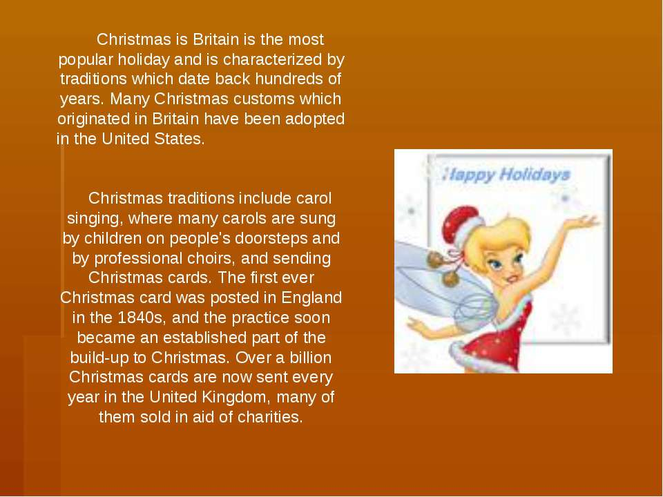Christmas is Britain is the most popular holiday and is characterized by trad...