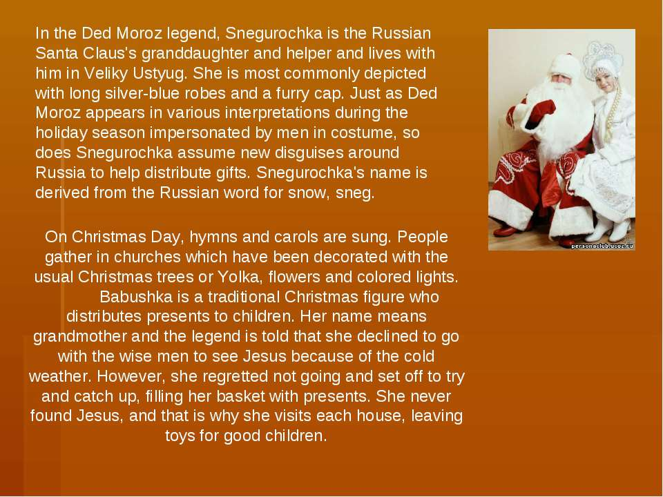 On Christmas Day, hymns and carols are sung. People gather in churches which ...