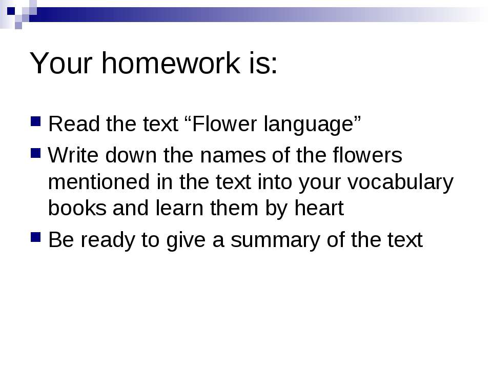 "Your homework is: Read the text ""Flower language"" Write down the names of the..."