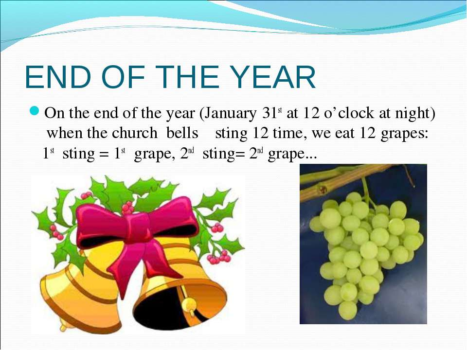 END OF THE YEAR On the end of the year (January 31st at 12 o'clock at night) ...