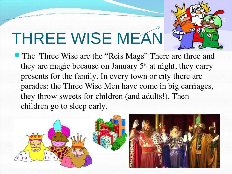 "THREE WISE MEAN The Three Wise are the ""Reis Mags"" There are three and they a..."