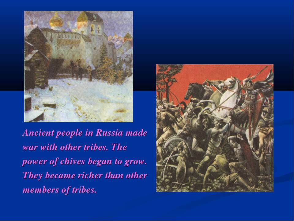 Ancient people in Russia made war with other tribes. The power of chives bega...