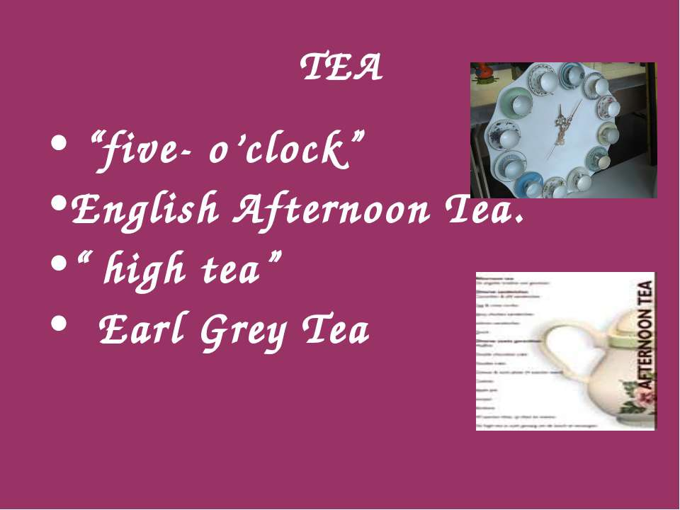 "TEA ""five- o'clock"" English Afternoon Tea. "" high tea"" Earl Grey Tea"