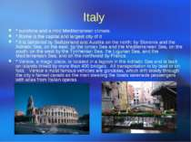 Italy * sunshine and a mild Mediterranean climate. * Rome is the capital and ...