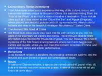 Extraordinary Tibetan Adventures Tibet Adventures allow you to experience the...