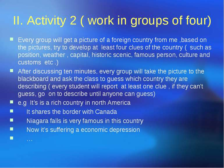 II. Activity 2 ( work in groups of four) Every group will get a picture of a ...