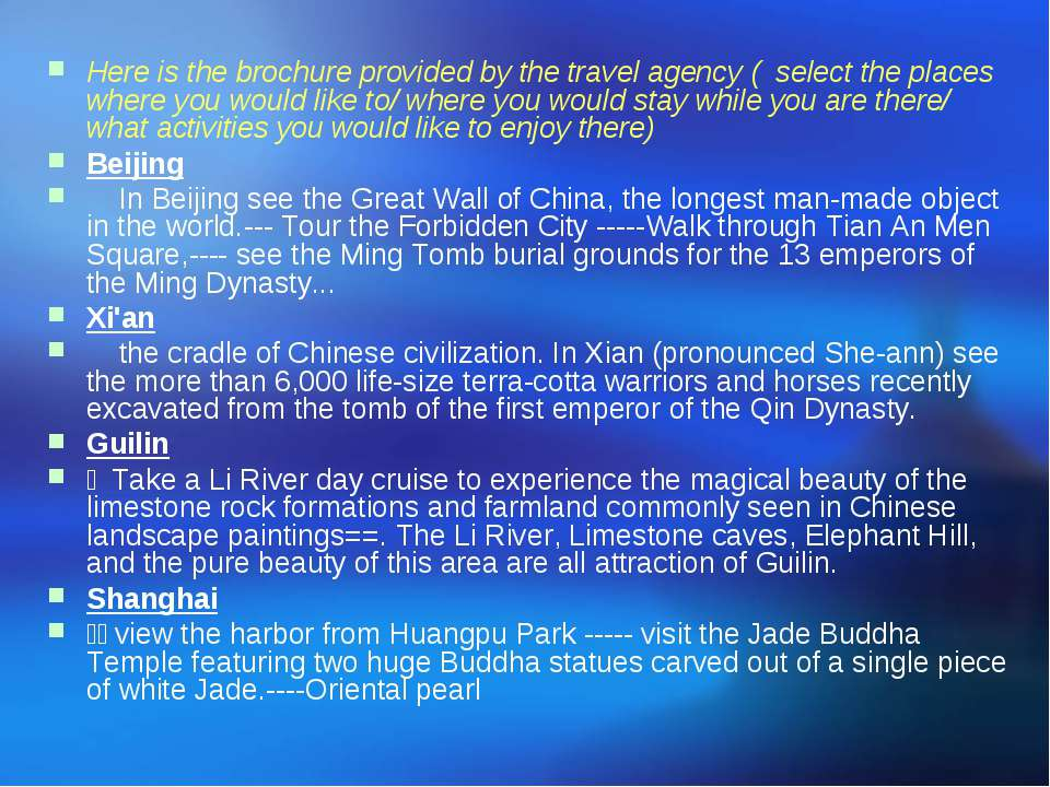 Here is the brochure provided by the travel agency ( select the places where ...