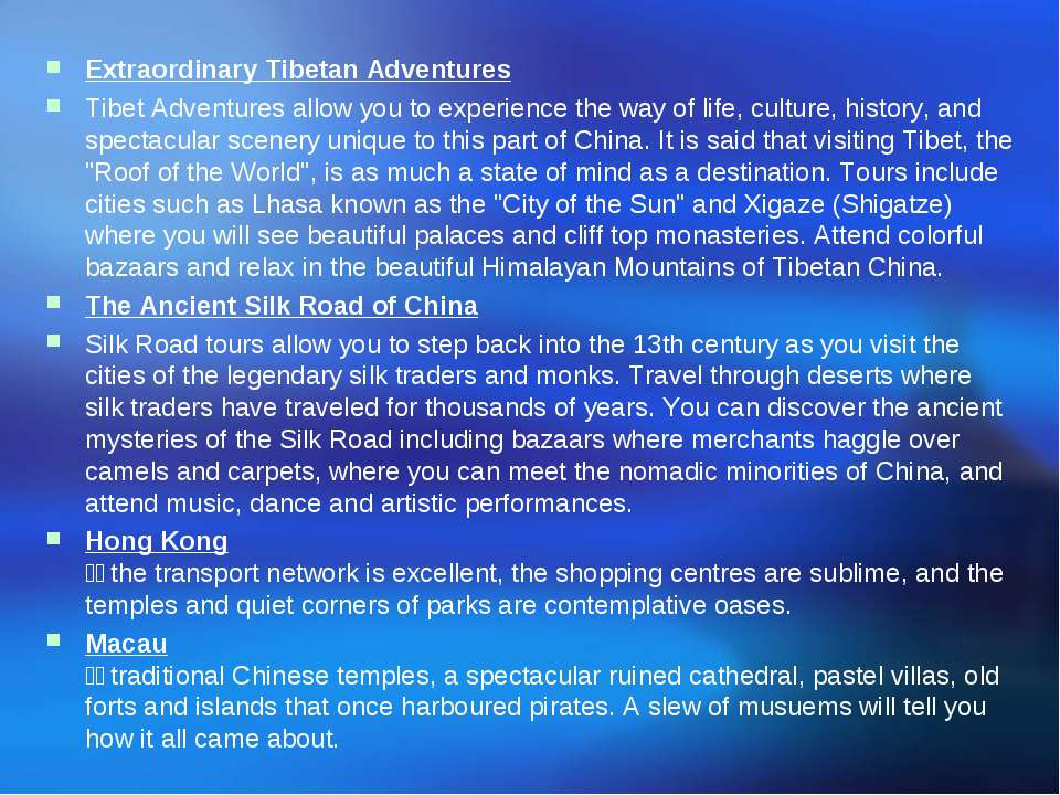 Extraordinary Tibetan Adventures Tibet Adventures allow you to experience the...