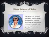 From the time of her marriage to the Prince of Wales in 1981 until her death ...