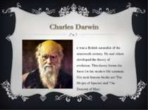 He was a British naturalist of the nineteenth century. He and others develope...