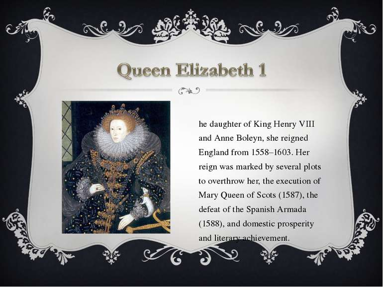 The daughter of King Henry VIII and Anne Boleyn, she reigned England from 155...