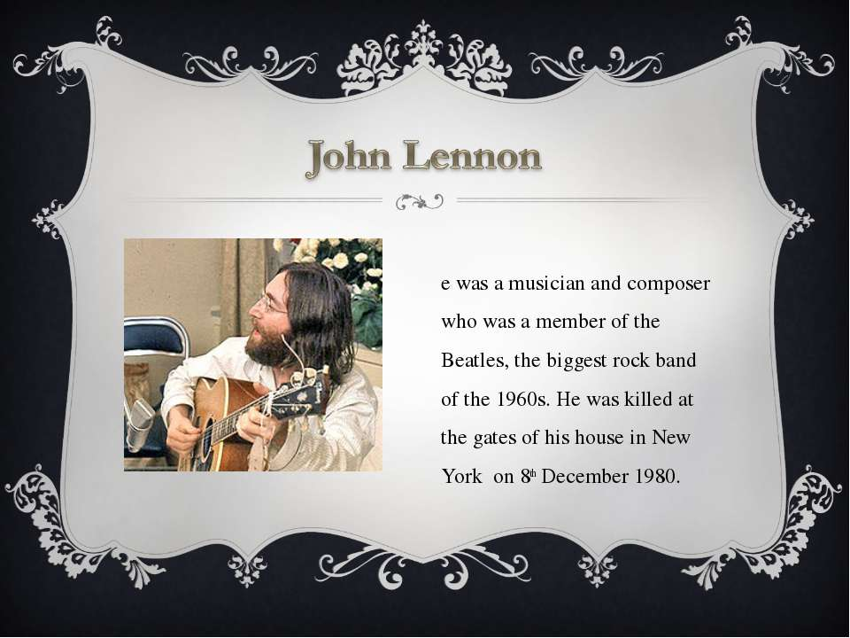 He was a musician and composer who was a member of the Beatles, the biggest r...