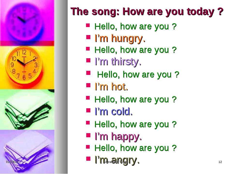 The song: How are you today ? Hello, how are you ? I'm hungry. Hello, how are...