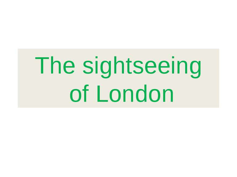 The sightseeing of London
