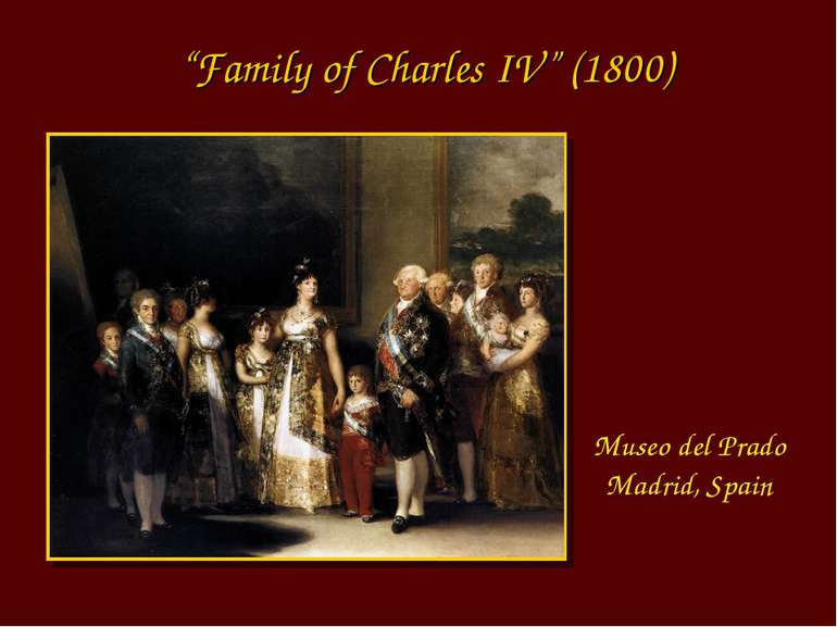 """Family of Charles IV"" (1800) Museo del Prado Madrid, Spain"