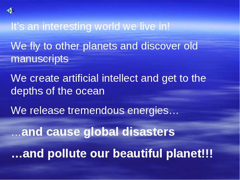 It's an interesting world we live in! We fly to other planets and discover ol...