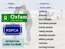 OFFERTON CARE SCHEME RSPCA … helps… … takes care of … … cares for … … looks a...